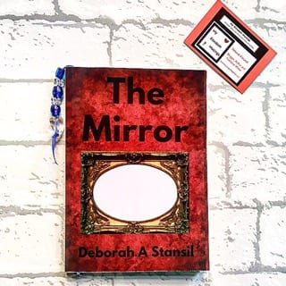 The Mirror by Deborah A Stansil